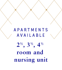 Apartments available : 2 1/2 - 3 1/2 - 4 1/2 - room and nursing unit
