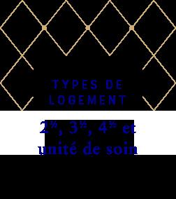 Type offerts : 2 1/2 - 3 1/2 - 4 1/2 - Unité de soins